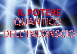 Il Potere Quantico dell'Inconscio – video