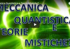 Meccanica Quantistica e Teorie Mistiche? Video