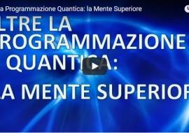 Oltre la Programmazione Quantica: la Mente Superiore – Video