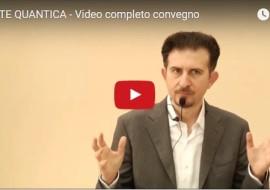 La Mente Quantica – Video completo convegno