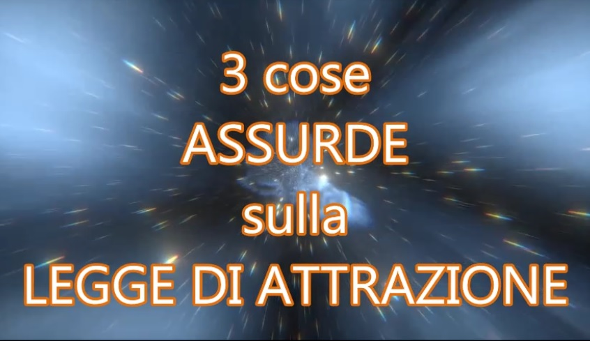 Molto 3 cose ASSURDE sulla LEGGE DI ATTRAZIONE - Video CB35