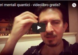 Poteri Mentali Quantici – Videolibro gratis? Video