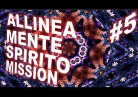 Allinea Mente Quantica, Corpo, Mission di Vita – Video