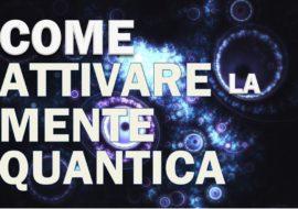 Come Attivare la Mente Quantica: 3 azioni- Video