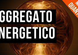 Aggregato Energetico, Enciclopedia Mente Quantica – Video