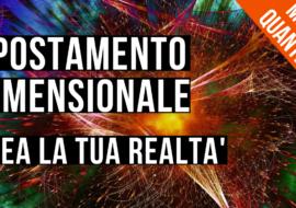 Spostamento dimensionale e Manifesting – Video