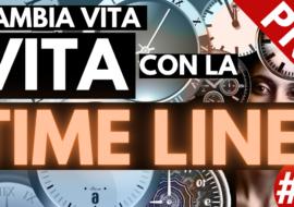 Cambia la tua vita con la Time Line – Video